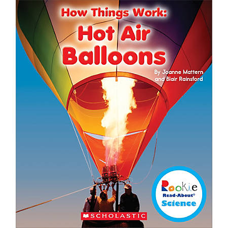 Scholastic Rookie Read-About™ Science: How Things Work, Hot Air Balloons, Grades 1 - 2
