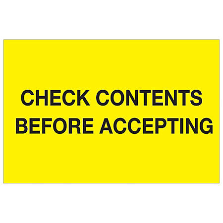 """Tape Logic® Preprinted Pallet Protection Labels, DL1332, 4"""" x 6"""", """"Check Contents Before Accepting"""", Fluorescent Yellow, Roll Of 500"""