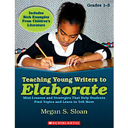 Scholastic Teaching Young Writers To Elaborate