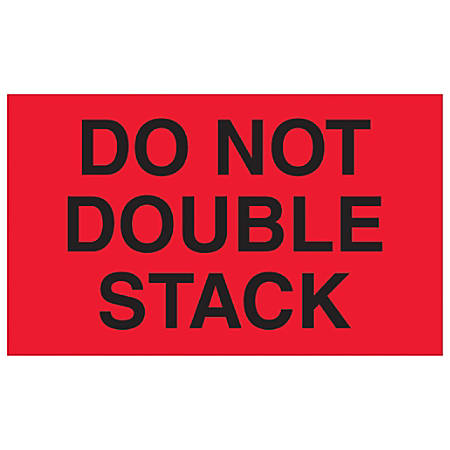 "Tape Logic® Preprinted Shipping Labels, DL1093, Do Not Double Stack, Rectangle, 3"" x 5"", Fluorescent Red, Roll Of 500"