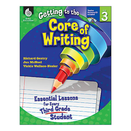 Shell Education Getting To The Core Of Writing: Essential Lessons For Every Student, Grade 3
