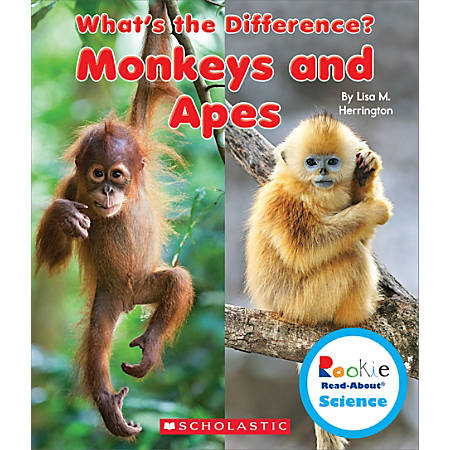 Scholastic Rookie Read-About Science: What's the Difference?, Monkeys And Apes, Grades 1 - 2