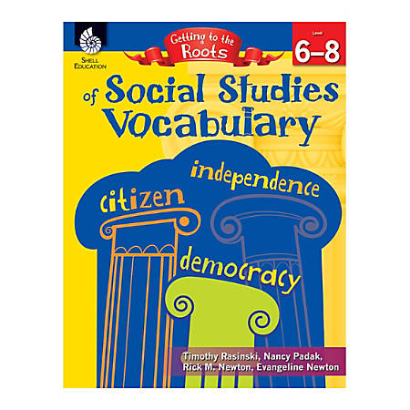 Shell Education Getting To The Roots Of Social Studies Vocabulary, Grades 6 - 8