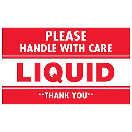 "Tape Logic® Preprinted Labels, DL1061, Please Handle With Care — Liquid — Thank You, Rectangle, 3"" x 5"", Red/White, Roll Of 500"
