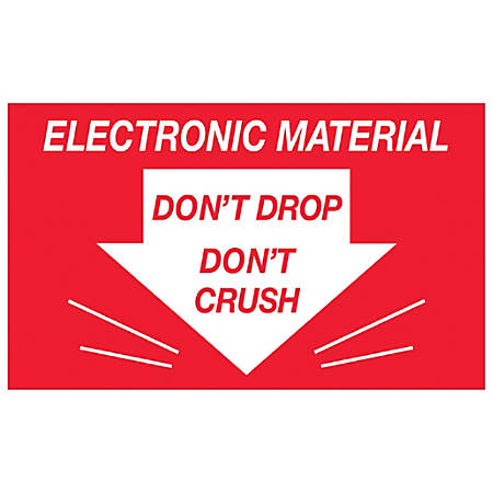 """Tape Logic® Preprinted Shipping Labels, DL1315, Don't Drop Don't Crush ? Electronic Material, Rectangle, 3"""" x 5"""", Red/White, Roll Of 500"""