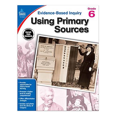 Carson-Dellosa® Using Primary Sources Workbook, Grade 6