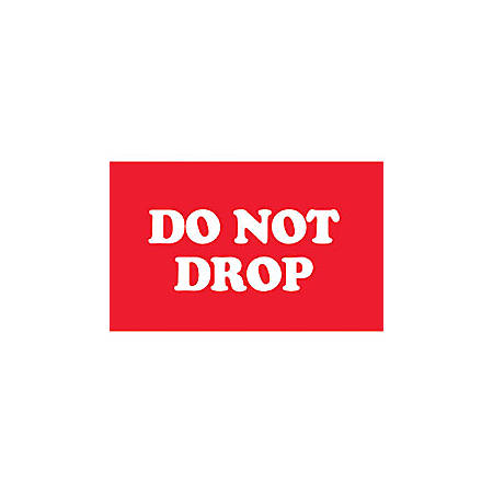 """Tape Logic® Preprinted Shipping Labels, DL1970, """"Do Not Drop"""", 5"""" x 3"""", Red/White, Roll Of 500"""