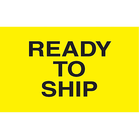 "Preprinted Special Handling Labels, DL2641, ""Ready to Ship"", 5"" x 3"", Bright Yellow, Roll Of 500"