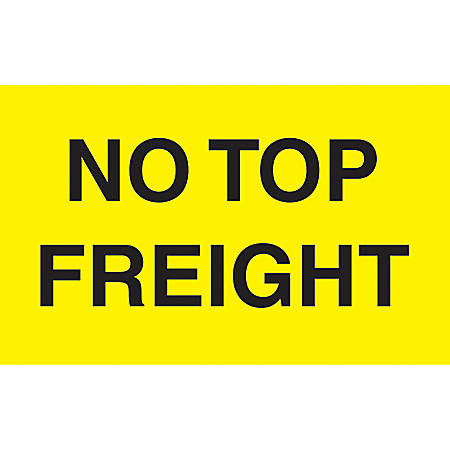 "Preprinted Special Handling Labels, DL2741, ""No Top Freight"", 5"" x 3"", Bright Yellow, Roll Of 500"