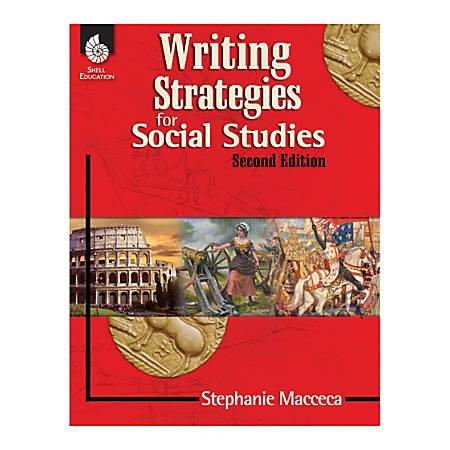 Shell Education Writing Strategies For Social Studies, Grades 1-12