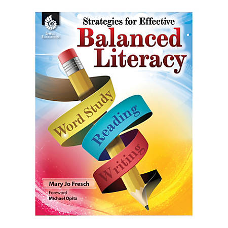 Shell Education Strategies For Effective Balanced Literacy, Grades K-8