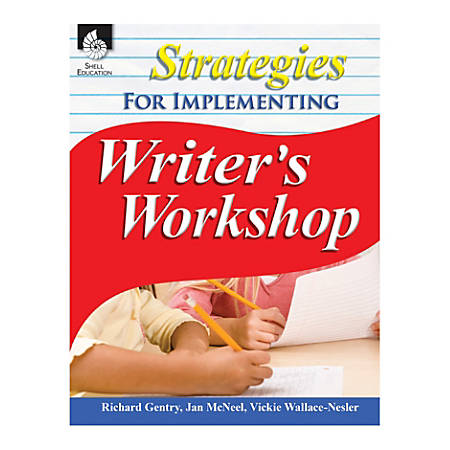 Shell Education Strategies For Implementing Writer's Workshop, Grades K-8