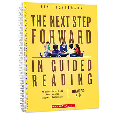 Scholastic The Next Step Forward in Guided Reading, Kindergarten - Grade 8