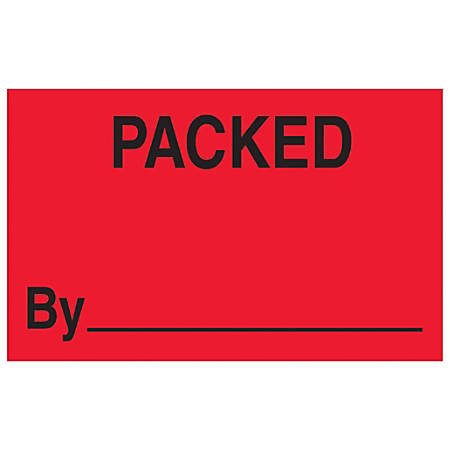 "Tape Logic® Preprinted Special Handling Labels, DL1178, Packed By, Rectangle, 1 1/4"" x 2"", Fluorescent Red, Roll Of 500"