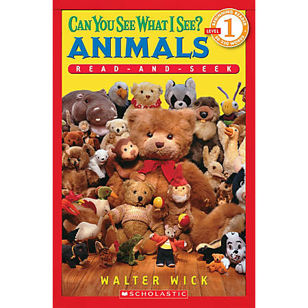 Scholastic Reader, Level 1, Can You See What I See? Animals, 3rd Grade