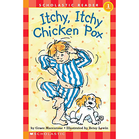 Scholastic Reader, Level 1, Itchy, Itchy Chicken Pox, 3rd Grade