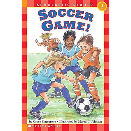Scholastic Reader, Level 1, Soccer Game!, 3rd Grade