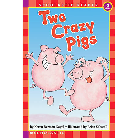 Scholastic Reader, Level 2, Two Crazy Pigs, 3rd Grade
