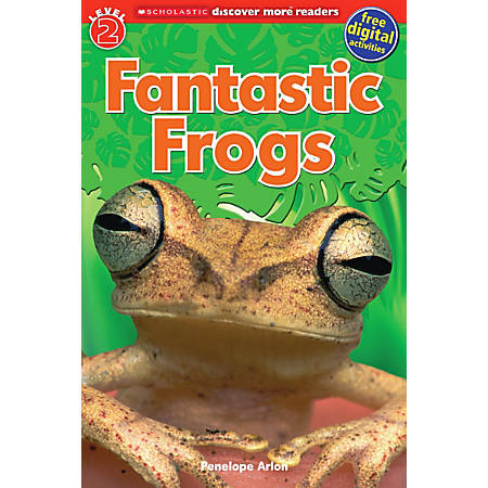 Scholastic Reader, Level 2, Discover More: Fantastic Frogs, 2nd Grade