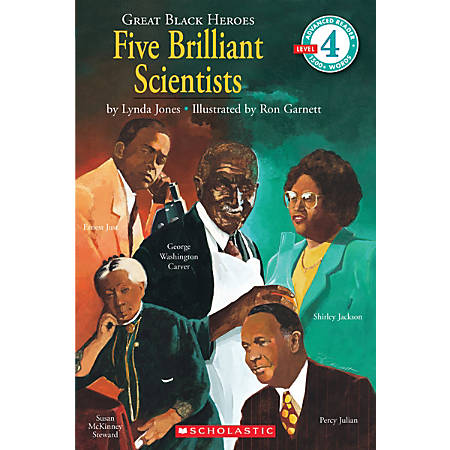 Scholastic Reader, Level 4, Great Black Heroes Series Five Brilliant Scientists, 3rd Grade