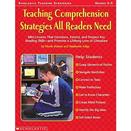 Scholastic Teaching Comprehension Strategies All Readers Need