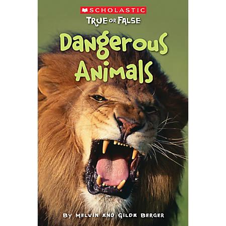 Scholastic Reader, True Or False #5: Dangerous Animals, 2nd Grade
