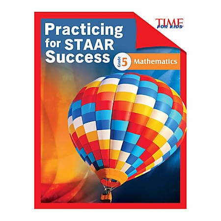 Shell Education TIME For Kids: Practicing For STAAR Success: Mathematics, Level 5, English, Grade 5
