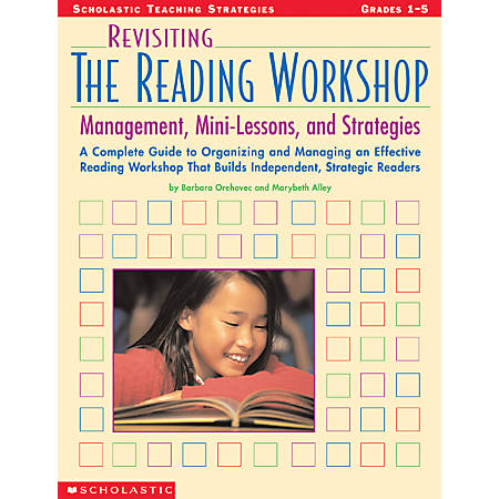 Scholastic Revisiting The Reading Workshop: Management, Mini Lessons, Strategies