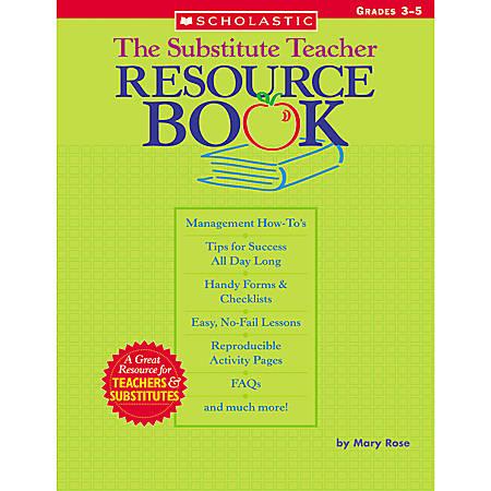 Scholastic The Substitute Teacher Resource Book: Grades 3–5