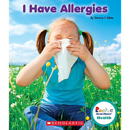 Scholastic Library Publishing Rookie Read-About Health, I Have Allergies