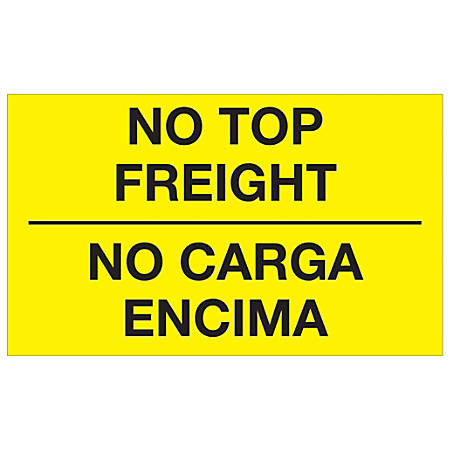 "Tape Logic® Bilingual Labels, DL1089, No Carga Encima, 3"" x 5"", Fluorescent Yellow, Roll Of 500"