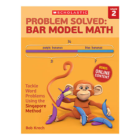 Scholastic Problem Solved: Bar Model Math, Grade 2