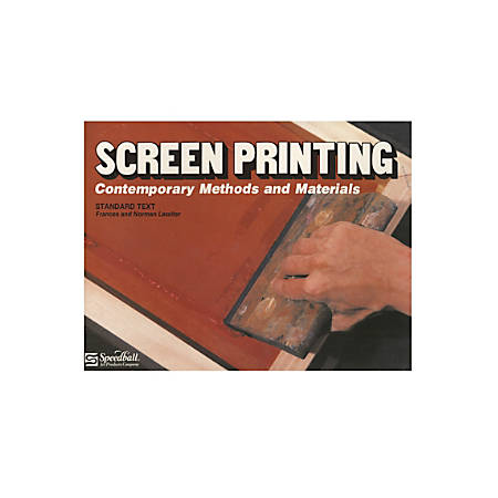 Speedball Screen Printing Contemporary Methods And Materials Book