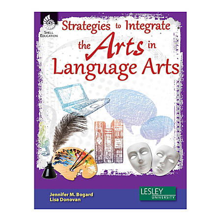 Shell Education Strategies To Integrate The Arts In Language Arts