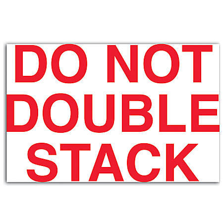 "Tape Logic® Preprinted Shipping Labels, DL1120, ""Do Not Double Stack"", 5"" x 3"", Red/White, Roll Of 500"