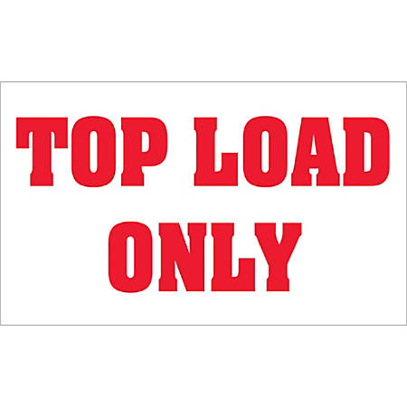 """Tape Logic® Preprinted Shipping Labels, DL1370, """"Top Load Only"""", 5"""" x 3"""", Red/White, Roll Of 500"""