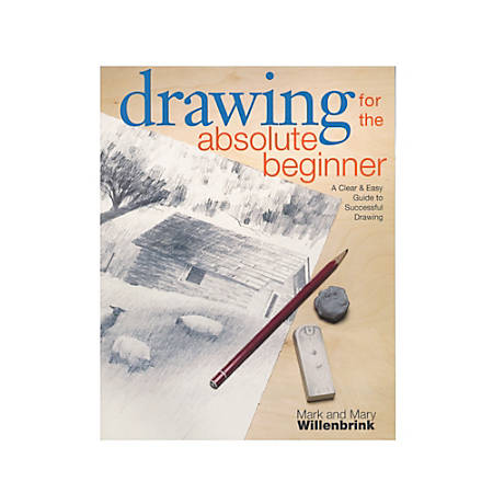 North Light Drawing For The Absolute Beginner By Mark And Mary Willenbrink