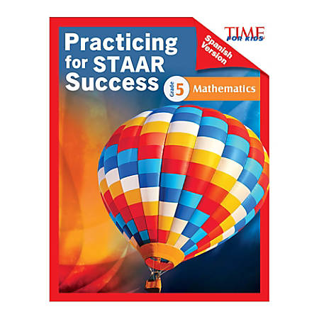 Shell Education TIME For Kids: Practicing For STAAR Success: Mathematics, Level 5, Spanish, Grade 5