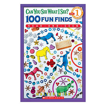 Scholastic Can You See What I See? 100 Fun Finds, Read-And-Seek Level 1