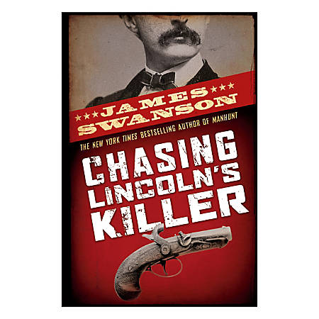 Scholastic Chasing Lincoln's Killer: The Search For John Wilkes Booth