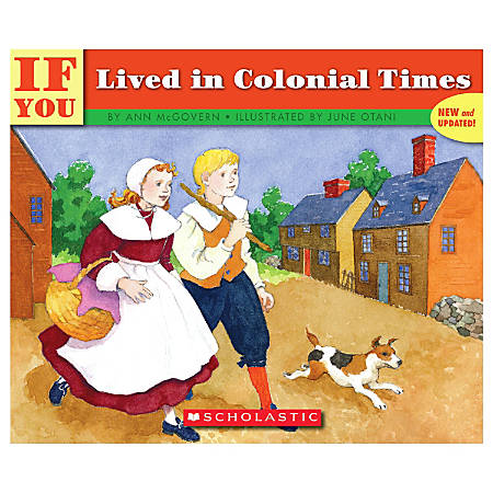 Scholastic If You... Series, If You Lived In Colonial Times