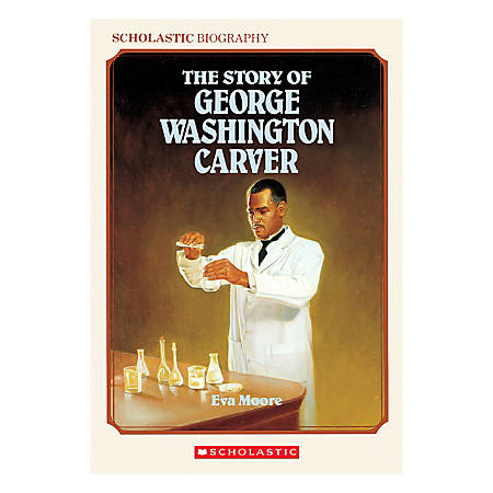 Scholastic The Story Of George Washington Carver