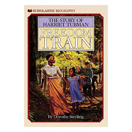 Scholastic Freedom Train: The Story of Harriet Tubman