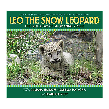 Scholastic Leo The Snow Leopard: The True Story Of An Amazing Rescue