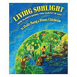 Scholastic Living Sunlight How Plants Bring
