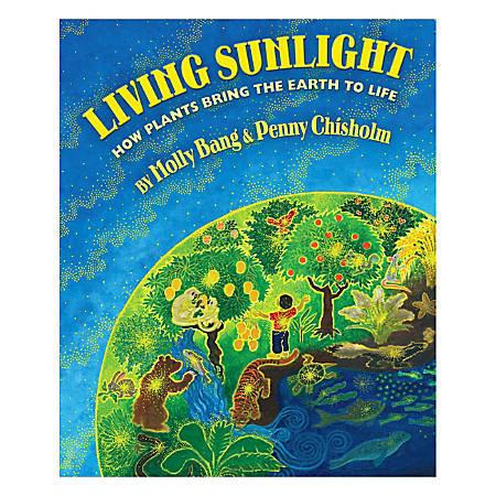 Scholastic Living Sunlight: How Plants Bring The Earth To Life