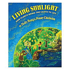 Scholastic Living Sunlight How Plants Bring