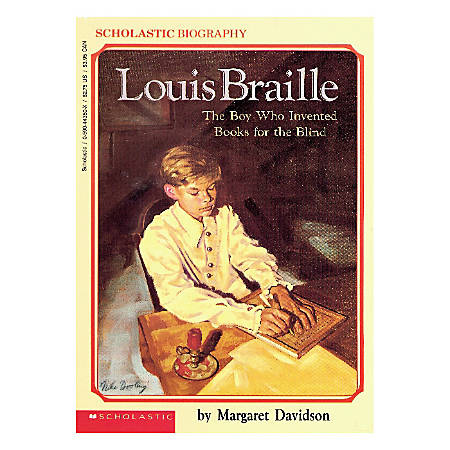 Scholastic Louis Braille: The Boy Who Invented Books For The Blind