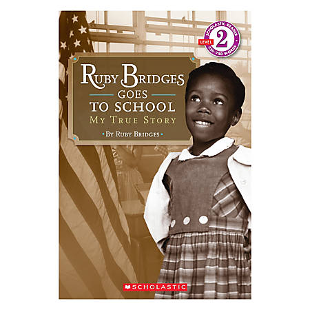 Scholastic Ruby Bridges Goes To School: My True Story