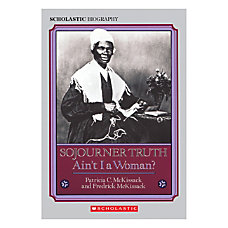 Scholastic Sojourner Truth Aint I A